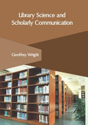 Library Science and Scholarly Communication
