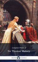 Delphi Complete Works of Sir Thomas Malory (Illustrated):