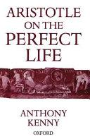 Aristotle on the Perfect Life Book PDF