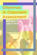 Dilemmas in Classroom Assessment