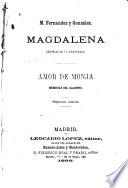 Magdalena  : memorias de un enamorado. Amor de monja, memorias del claustro