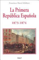 La Primera República Española 1873 -1874