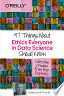 97 Things About Ethics Everyone in Data Science Should Know