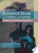 Impact Of Substance Abuse On Children And Families