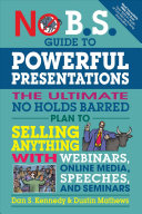 No B. S. Guide to Powerful Presentations