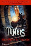 Túneis - Mais Perto da Verdade - Livro 4