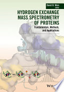 Hydrogen Exchange Mass Spectrometry of Proteins