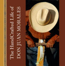The HandCrafted Life of Don Juan Morales