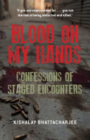 Blood on My Hands: Confessions of Staged Encounters ebook