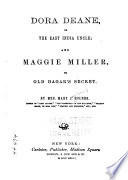 Dora Deane  Or  the East India Uncle  and Maggie Miller  Or  Old Hagar s Secret Book