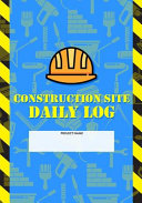 Construction Site Daily Log