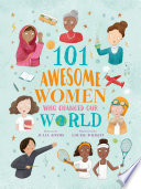101 Awesome Women Who Changed Our World