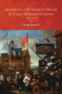 Accidents and Violent Death in Early Modern London  1650 1750