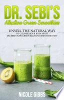 Dr  Sebi   s Alkaline Green Smoothies