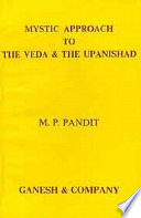 Mystic Approach to the Veda and the Upanishad