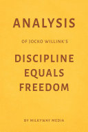 Analysis of Jocko Willink   s Discipline Equals Freedom by Milkyway Media