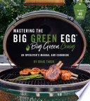 Mastering the Big Green Egg   by Big Green Craig Book PDF