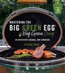 Mastering the Big Green Egg® by Big Green Craig