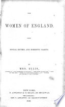 The women of England : their social duties, and domestic habits