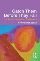 Pdf Catch Them Before They Fall: The Psychoanalysis of Breakdown