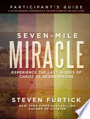 Seven Mile Miracle Participant s Guide