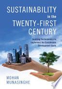 Sustainability in the Twenty First Century