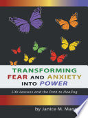 Transforming Fear and Anxiety Into Power Book