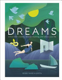link to Dreams : unlock inner wisdom, discover meaning, and refocus your life in the TCC library catalog