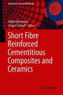 Short Fibre Reinforced Cementitious Composites and Ceramics