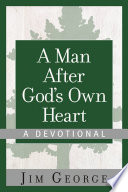 A Man After God's Own Heart--A Devotional