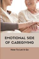 Emotional Side Of Caregiving