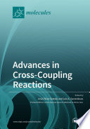 Advances in Cross Coupling Reactions