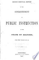 Biennial Report of the Superintendent of Public Instruction  State of Illinois