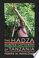 """""""The Hadza: Hunter-gatherers of Tanzania"""" by Frank Marlowe"""