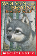 Wolves of the Beyond #2: Shadow Wolf Book