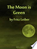 Free Download The Moon Is Green Book
