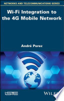 Wi Fi Integration to the 4G Mobile Network