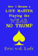 How I Became a Life Master Playing the Weak No Trump