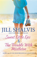 A Heartbreaker Bay Collection  Sweet Little Lies   the Trouble with Mistletoe Book