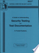 A Guide to Understanding Security Testing and Test Documentation in Trusted Systems