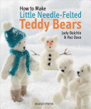 How to Make Little Needle Felted Teddy Bears