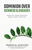 Dominion Over Sickness Disease