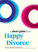 A Short Guide to a Happy Divorce