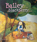 Bailey and the Blackberry Bush