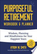 Purposeful Retirement Workbook & Planner