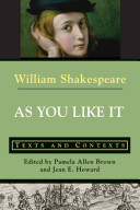 As You Like It  Texts and Contexts