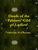 Deeds of the Palmers  Gild of Ludlow