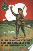 Irish Canadian Conflict and the Struggle for Irish Independence  1912 1925