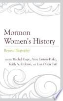 Mormon Women's History  : Beyond Biography