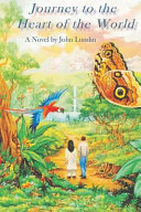 Journey to the Heart of the World Book